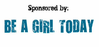 sponsored by Be A Girl Today