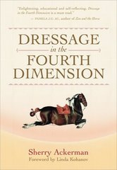 Dressage in the Fourth Dimension Cover